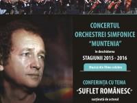 """Orchestra Simfonică """"Muntenia"""": Muzică de film și conferință Dan Puric, la deschiderea stagiunii!"""