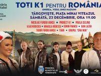 Târgoviște, concert extraordinar: TOȚI K1 pentru ROMÂNIA!