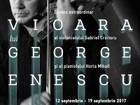 """Festival """"Enescu"""" la București, """"Vioara lui Enescu"""" la Pucioasa! (detalii)"""